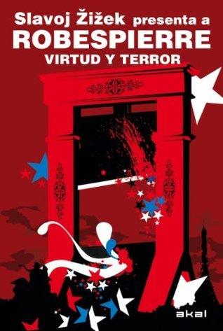 Robespierre. Virtud y terror (Revoluciones) Slavoj Žižek