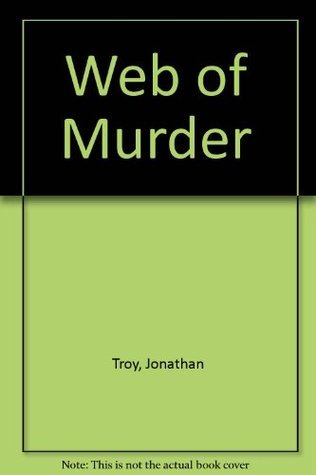 Web of Murder. Jonathan Troy