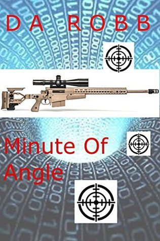 Minute of Angle Dale Robb