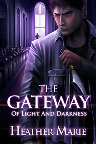 The Gateway of Light and Darkness (The Gateway Series Book 2)  by  Heather Marie