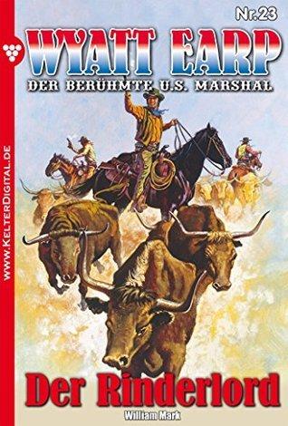 Der Rinderlord: Wyatt Earp 23 - Western William Mark