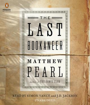 The Last Bookaneer: A Novel  by  Matthew Pearl