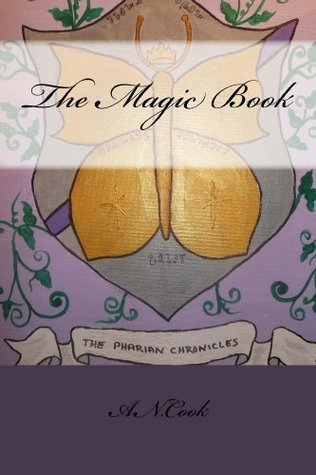 The Magic Book (The Pharian Chronicles 1)  by  A. Cook