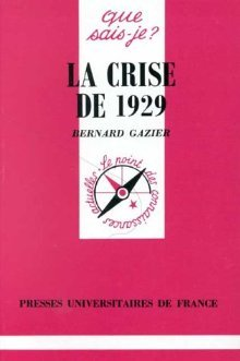 La crise de 1929 Bernard Gazier