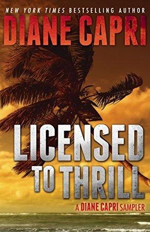 Licensed To Thrill: A Diane Capri Sampler (The Licensed to Thrill Series)  by  Diane Capri