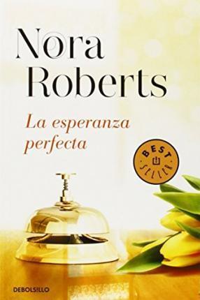 La esperanza perfecta (Inn Boonsboro, #3) Nora Roberts
