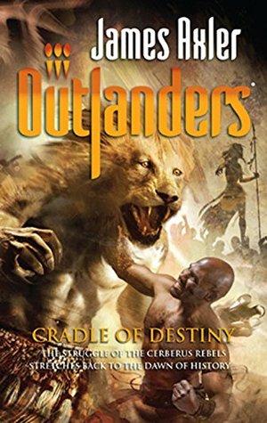 Cradle Of Destiny  by  James Axler