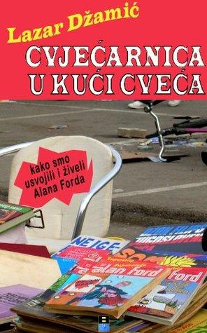 Alan Ford in Yugoslavia : Cvecarnica u Kuci Cveca  by  Lazar Džamić