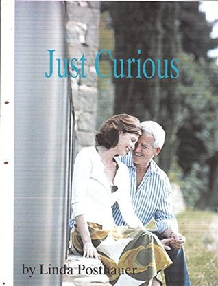 Just Curious  by  Linda Posthauer