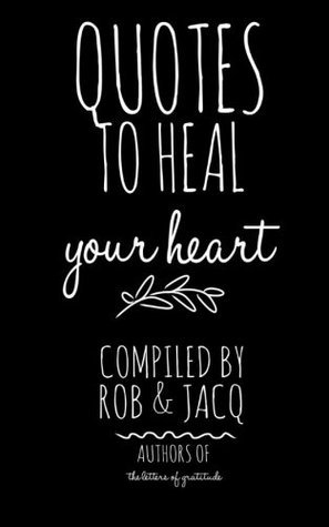 Quotes To Heal Your Heart Rob