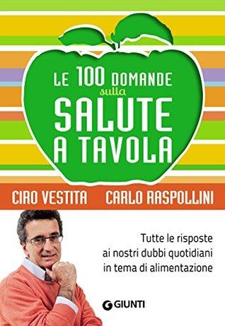 Le 100 domande sulla salute a tavola  by  Carlo Raspollini