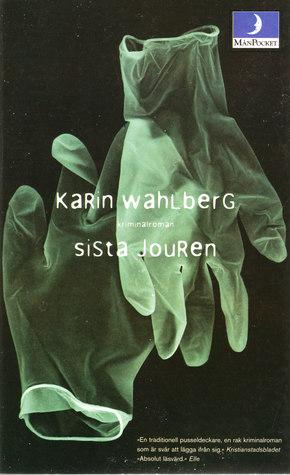 Sista jouren Karin Wahlberg