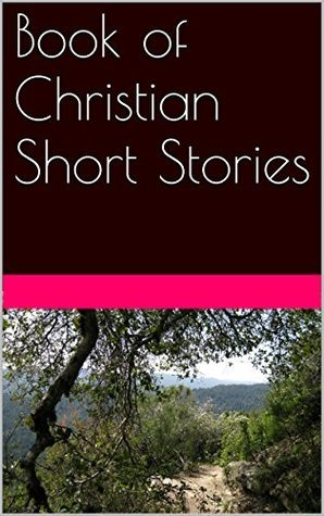 Book of Christian Short Stories Vol. 1  by  Delores Cole