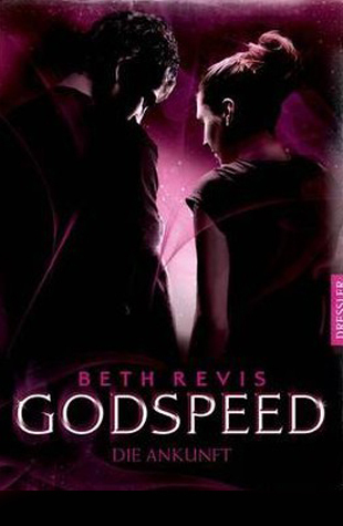 Godspeed - Die Ankunft (Across The Universe, #3) Beth Revis