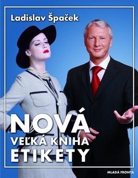 Nová veľká kniha etikety  by  Ladislav Špaček