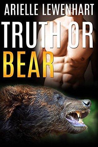 Truth or Bear Arielle Lewenhart