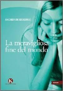 La meravigliosa fine del mondo  by  Andrea De Gregorio