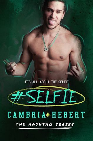 #Selfie (Hashtag, #4)  by  Cambria Hebert