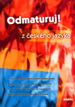 Odmaturuj! z českého jazyka Olga Mužíková
