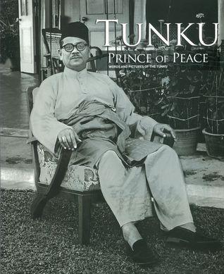 Tunku: Prince of Peace  by  Robert Lim