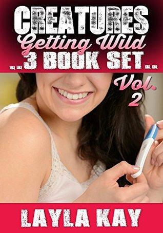 Creatures Getting Wild - 3 Book Box Set (Volume 2): Taboo Step Forbidden Voyeur Alien Menage Pregnancy Erotica  by  Layla Kay