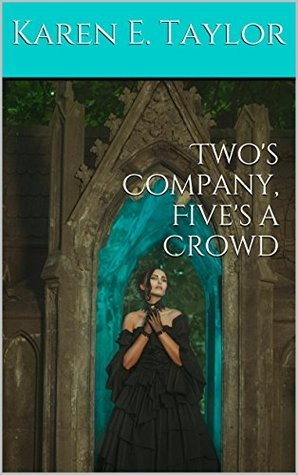 Twos Company, Fives a Crowd  by  Karen E. Taylor