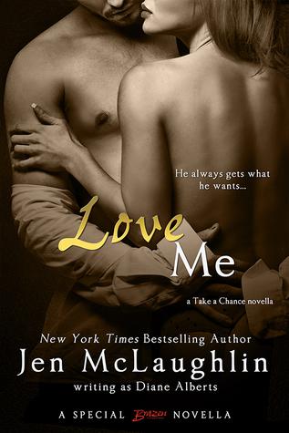 Love Me (Take a Chance, #2)  by  Diane Alberts