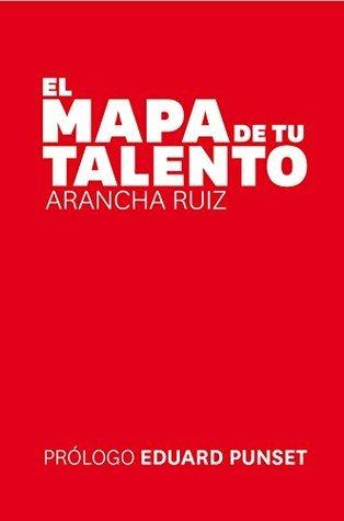 El Mapa de Tu Talento Arancha Ruiz