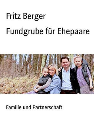 Fundgrube für Ehepaare Fritz Berger