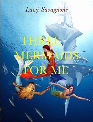 Three Mermaids for Me Luigi Savagnone