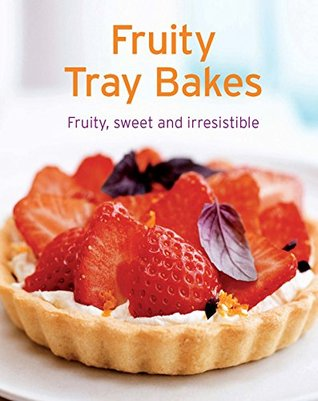 Fruity Tray Bakes: Our 100 top recipes presented in one cookbook Naumann & Göbel Verlag