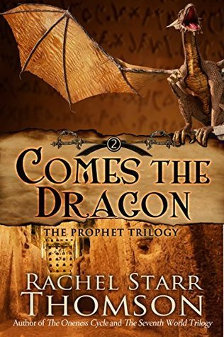 Comes the Dragon (The Prophet Trilogy Book 2)  by  Rachel Starr Thomson