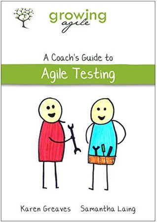 Growing Agile: A Coachs Guide to Agile Testing (Growing Agile: A Coachs Guide Series Book 2) Samantha Laing