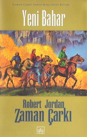 Yeni Bahar (Zaman Çarkı, #0) Robert Jordan