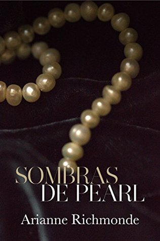Sombras de Pearl  by  Arianne Richmonde