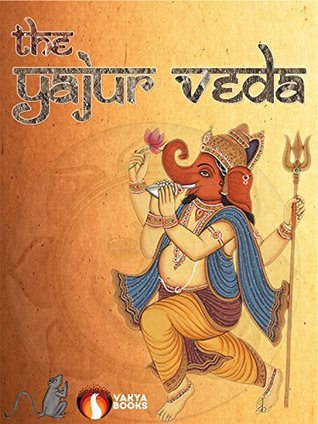 The Yajur Veda (Annotated and Illustrated)  by  Arthur Berriedale Keith