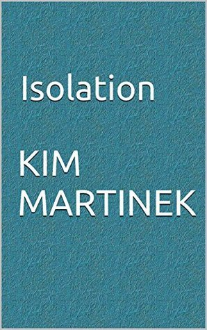 Isolation Kim Martinek