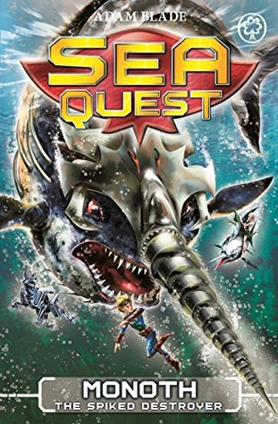 Sea Quest: 20: Monoth the Spiked Destroyer Adam Blade