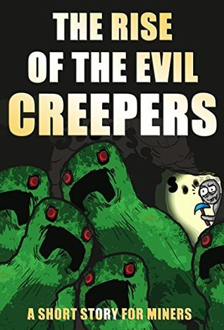 The Rise of the Evil Creepers: A Short Story for Miners Amplified Publishing