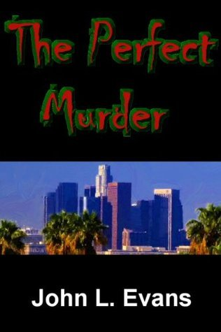 The Perfect Murder  by  John L. Evans