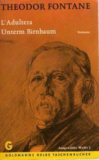 L'Adultera / Unterm Birnbaum Theodor Fontane