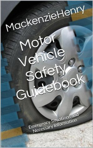 Motor Vehicle Safety Guidebook  by  Mackenzie Henry