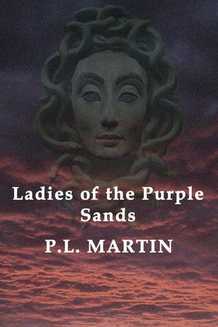 Ladies of the Purple Sands P. L. Martin