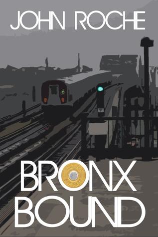 Bronx Bound John Roche