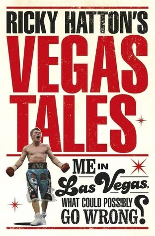 Ricky Hattons Vegas Tales Ricky Hatton