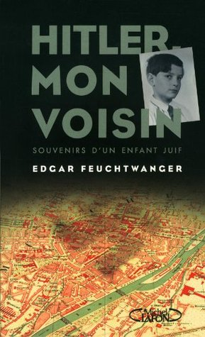 Hitler, mon voisin: Souvenirs dun enfant juif  by  Edgar Feuchtwanger
