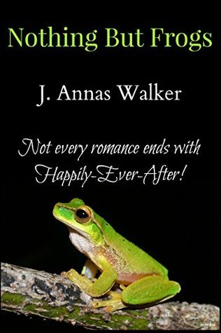 Nothing But Frogs  by  J. Annas Walker