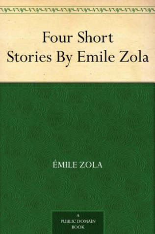 Four Short Stories By Emile Zola  by  Émile Zola