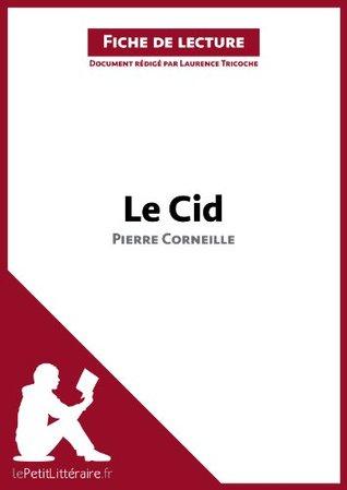 Fiche de Lecture: Cid de Corneille Laurence Tricoche