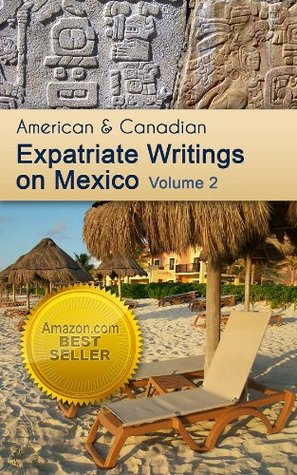 American and Canadian Expatriate Writings on Mexico Volume 2  by  Don Nelson